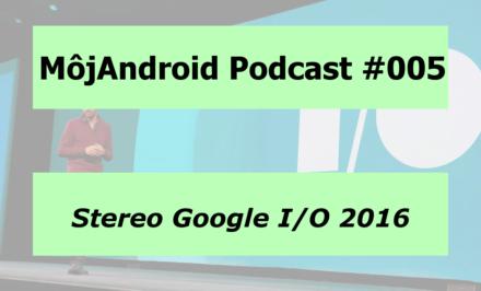 MojAndroid Podcast 005